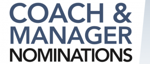 Coach and Manager of the Year Nominations